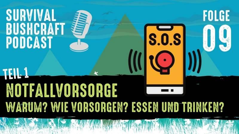 Podcast Folge 9: Krisenvorsorge Teil 1 – Warum vorsorgen?