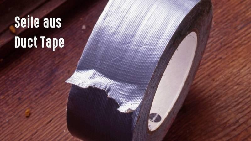 Seile aus Duct Tape halten bombastisch