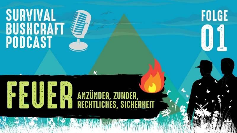 Outdoor-Podcast, Folge 1: Feuer (Anzünder, Zunder, Recht)