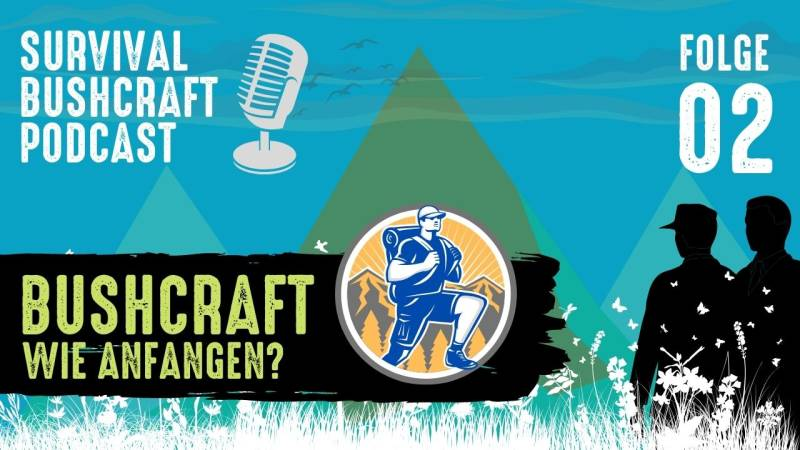 Podcast Folge 2: Bushcraft: wie du damit anfängst