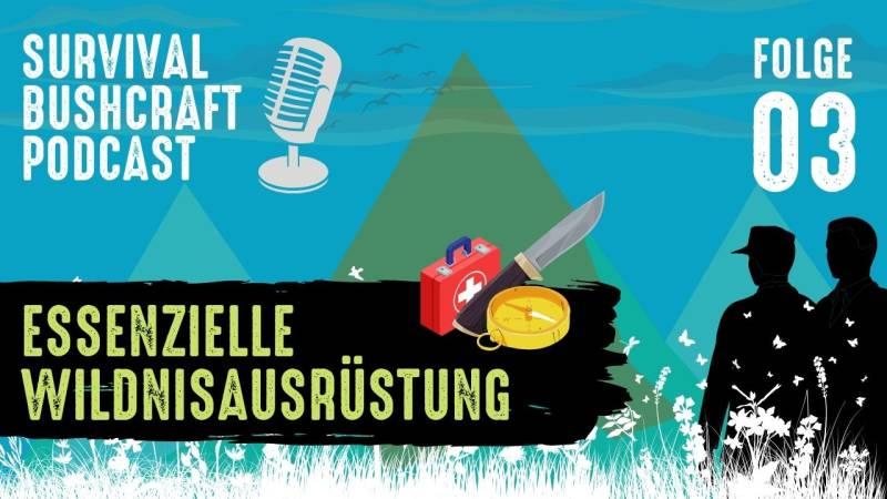 Outdoor-Podcast, Folge 3, Essenzielle Wildnisausrüstung