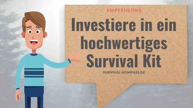 Möchtest du gute Werkzeuge, so investiere in ein hochwertiges und teures Survival Kit