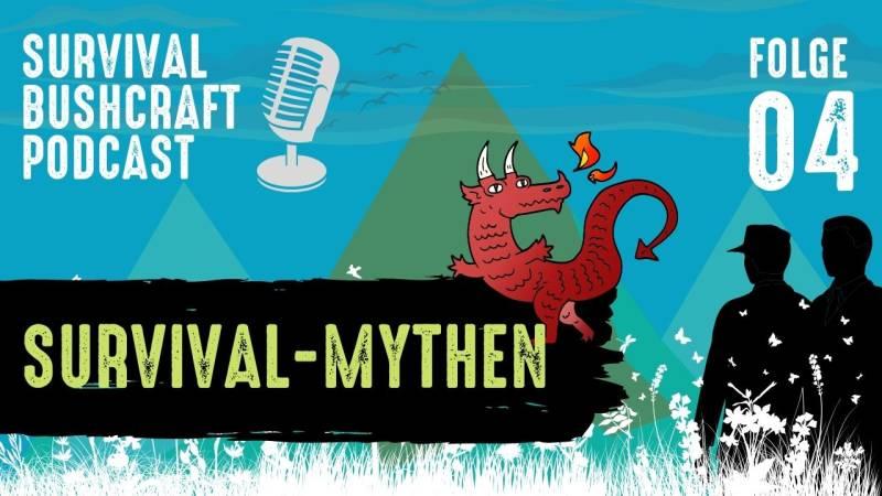 Podcast Folge 4, Survival-Mythen
