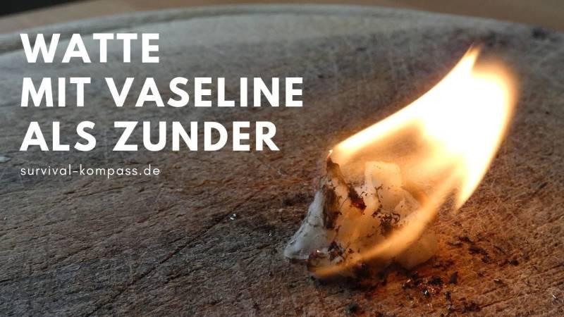 Watte mit Vaseline brennt lange und stark