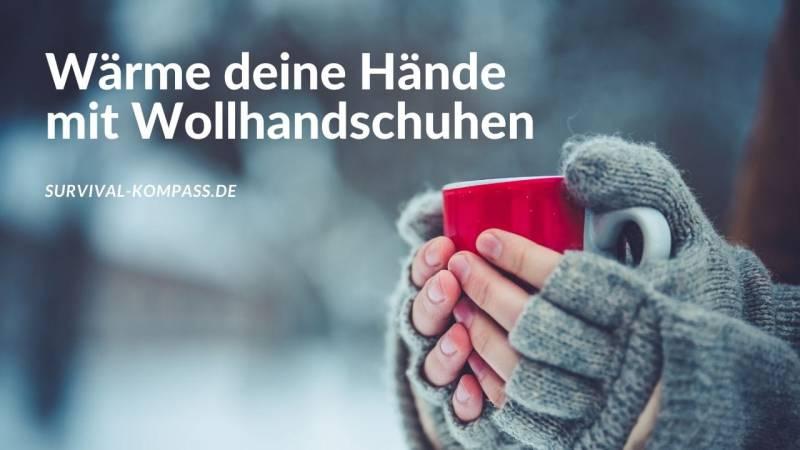 Wollhandschuhe wärmen deine Finger effektiv